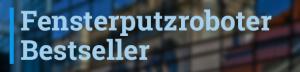 Fensterputzroboter Bestseller