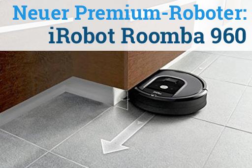 iRobot Roomba 960 Produktbild: Neuer Premium Roboter